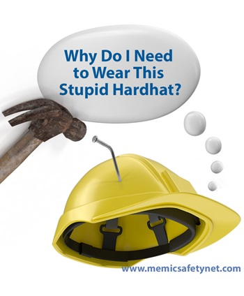 Why do I need to wear this stupid hardhat?