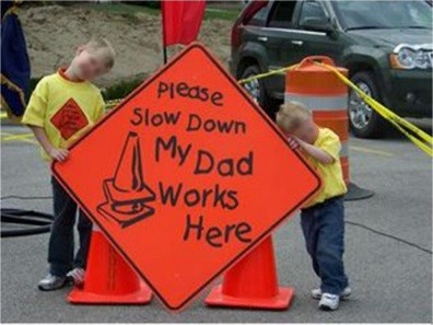 'My dad works here' safety sign