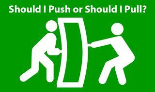 Pushing versus pulling.