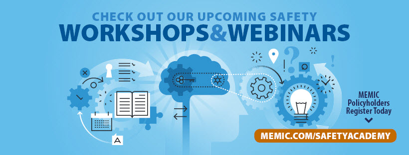 Check out MEMIC's upcoming workshops and webinars.